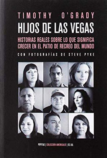 Hijos de Las Vegas Historias reales sobre lo que significa crecer en el patio de recreo del mundo Timothy O'Grady